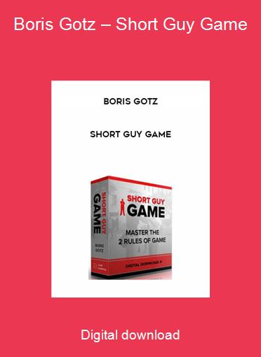 Boris Gotz – Short Guy Game