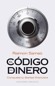 Raimon Samsó - El Código Del Dinero